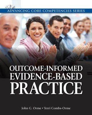Outcome-Informed Evidence Based Practice John G. Orme