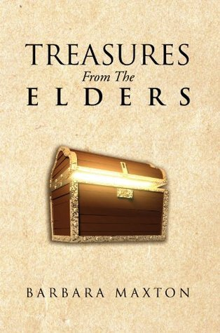 Treasures From The Elders  by  Barbara Ruth Maxton