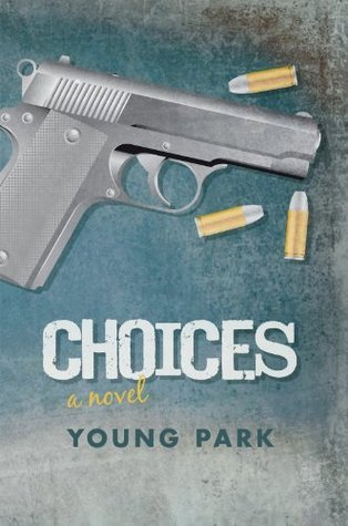 Choices: A Novel Young Park