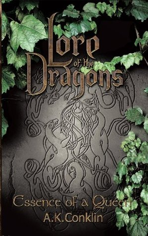 Lore of the Dragons: Essence of a Queen  by  A.K. Conklin