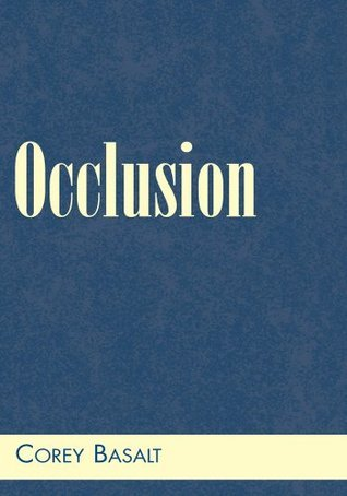 Occlusion  by  Corey Basalt