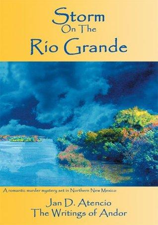 Storm On The Rio Grande Jan Atencio