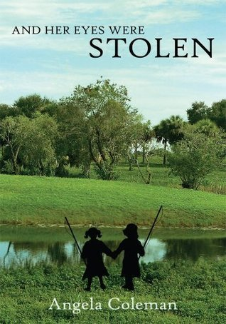 And Her Eyes Were Stolen  by  Angela Coleman