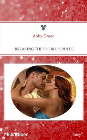 Breaking The Sheikhs Rules Abby Green