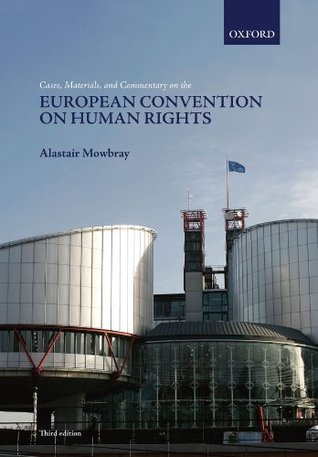 Development of Positive Obligations Under the European Convention on Human Rights the European Court of Human Rights, The. Human Rights Law in Perspective. by Alastair Mowbray