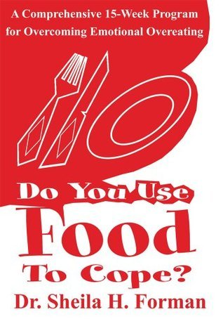 Do You Use Food To Cope? Sheila Forman