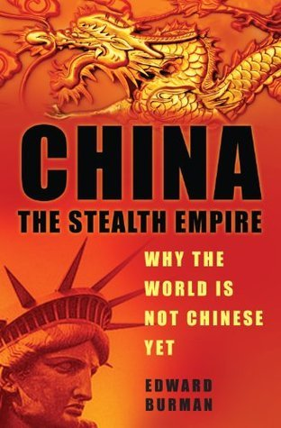 China: The Stealth Empire  by  Edward Burman