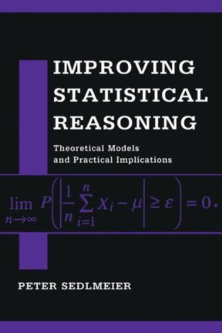 Improving Statistical Reasoning: Theoretical Models and Practical Implications  by  Peter Sedlmeier