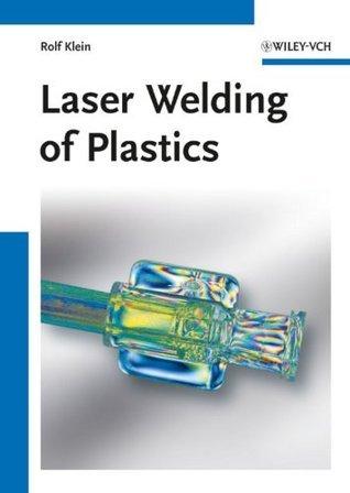 Laser Welding of Plastics  by  Rolf Klein