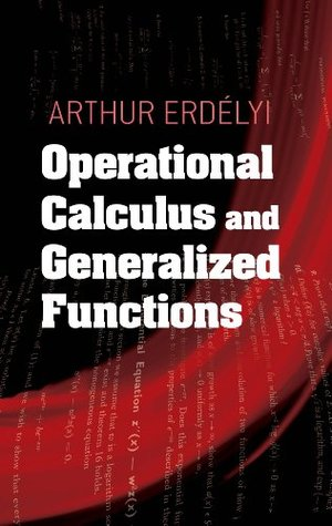 Operational Calculus and Generalized Functions (Dover Books on Mathematics) Arthur Erdelyi