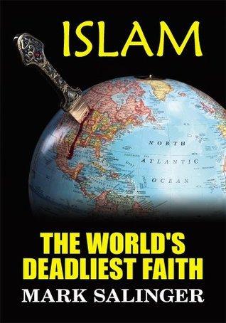 Islam: The Worlds Deadliest Faith  by  Mark Salinger