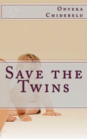 Save the Twins Onyeka Chidebelu