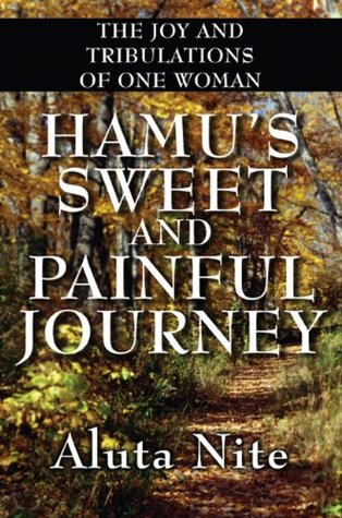 Hamus Sweet and Painful Journey: The Joy and Tribulations of One Woman Aluta Nite