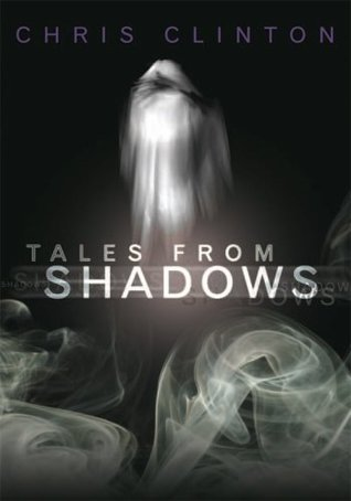 Tales from Shadows Chris Clinton