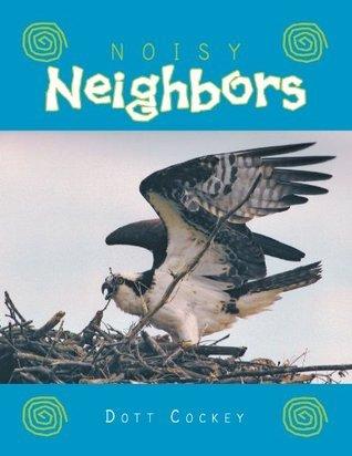 Noisy Neighbors  by  Dott Cockey