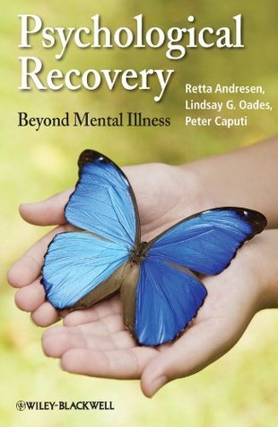Psychological Recovery: Beyond Mental Illness  by  Retta Andresen