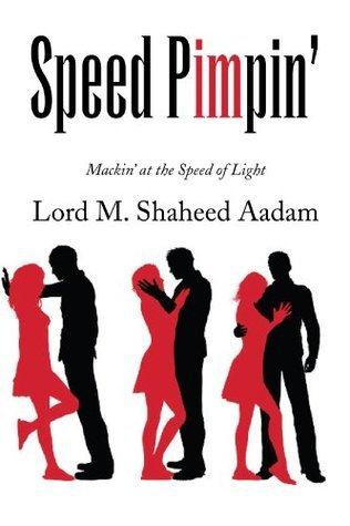 Speed Pimpin  by  Lord M. Shaheed Aadam
