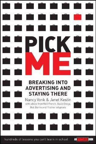 Pick Me: Breaking Into Advertising and Staying There (Adweek Book) Nancy Vonk
