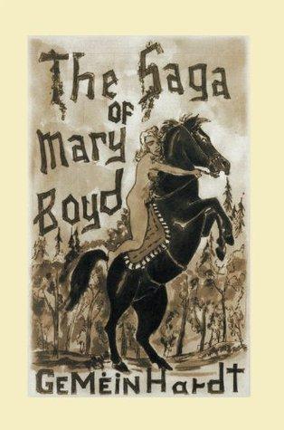 The Saga Of Mary Boyd Walter Fritz Gemeinhardt