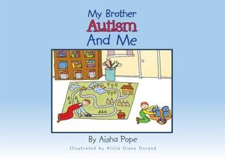 My Brother Autism and Me Aisha Pope