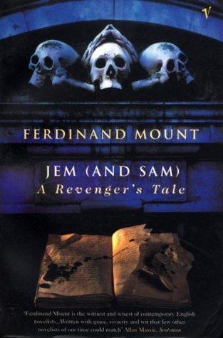 Jem (and Sam): A Revengers Tale Ferdinand Mount