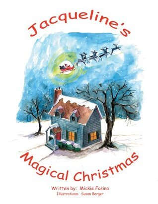 Jacquelines Magical Christmas  by  Mickie Fosina
