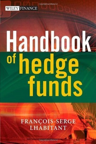Handbook of Hedge Funds (The Wiley Finance Series)  by  François-Serge lHabitant