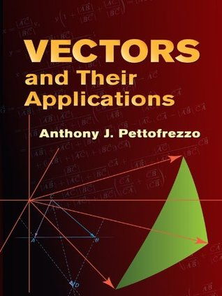 Vectors and Their Applications (Dover Books on Mathematics)  by  Anthony J. Pettofrezzo