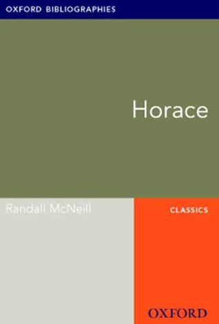 Horace: Oxford Bibliographies Online Research Guide Randall McNeill