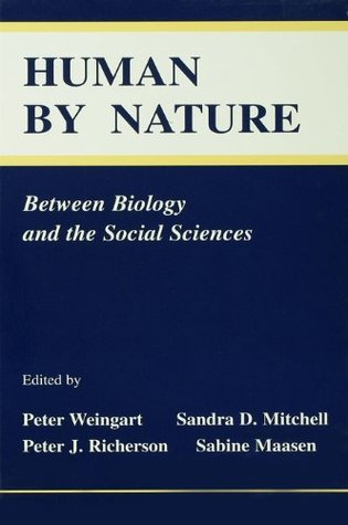 Human By Nature: Between Biology and the Social Sciences Peter Weingart