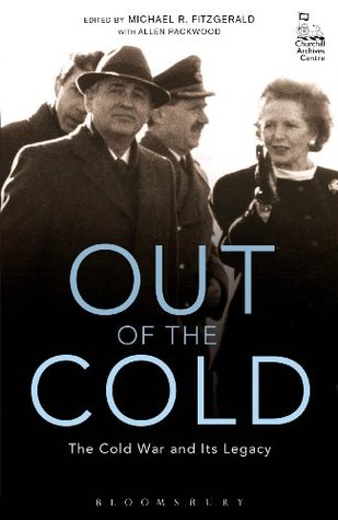 Out of the Cold: The Cold War and Its Legacy  by  Michael R. Fitzgerald