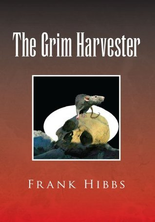 The Grim Harvester  by  Frank Hibbs