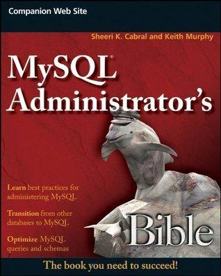 MySQL Administrators Bible Sheeri K. Cabral