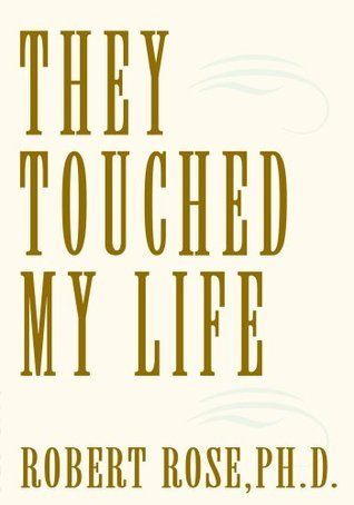 They Touched My Life Robert Rose
