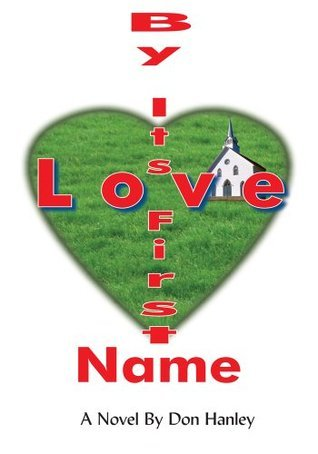 Love By Its First Name Don Hanley