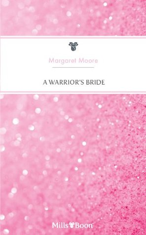 Mills & Boon : A Warriors Bride (The Warrior Series)  by  Margaret Moore