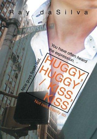Huggy, Huggy / Kiss, Kiss  by  Ray daSilva