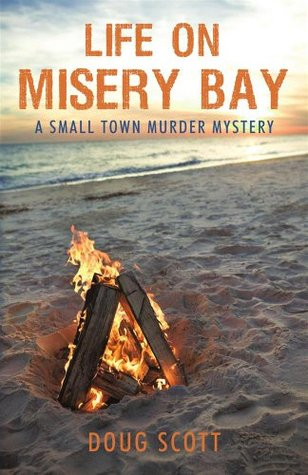 Life on Misery Bay  by  Doug Scott