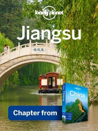 Lonely Planet Jiangsu: Chapter from China Travel Guide  by  Lonely Planet