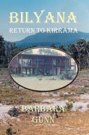 Bilyana: Return To Kirrama Barbara Gunn
