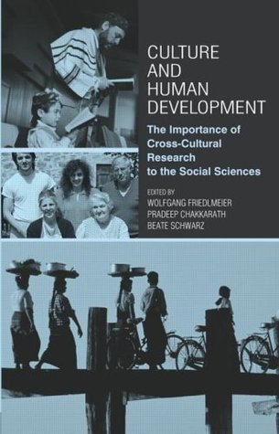 Culture and Human Development: The Importance of Cross-Cultural Research for the Social Sciences  by  Beate Schwarz