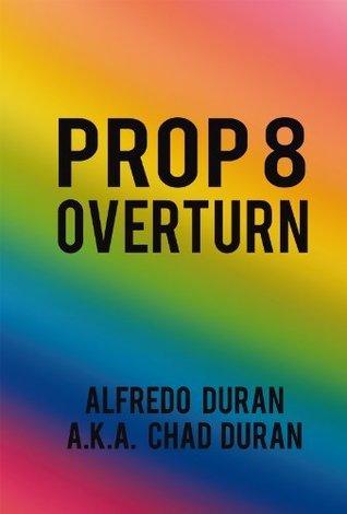 Prop 8 Overturn Alfredo Duran a.k.a. Chad Duran