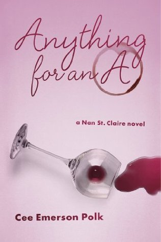 Anything for an A (Nan St. Claire Novels) Cee Emerson Polk