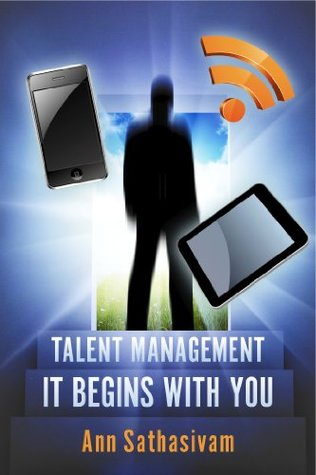 Talent Management..It begins with You Ann Sathasivam