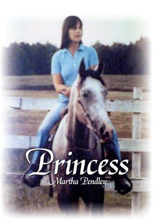 Princess  by  Martha Pendley