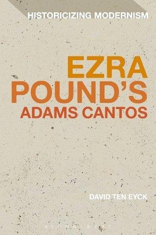 Ezra Pounds Adams Cantos David Ten Eyck