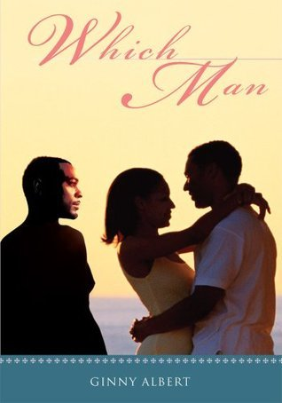 WHICH MAN: Tangled Passions  by  Ginny Albert