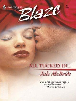 All Tucked In... (Harlequin Blaze #91)  by  Jule McBride