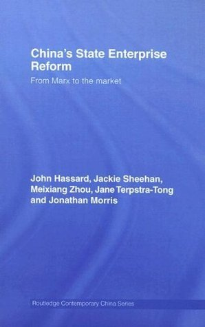 Chinas State Enterprise Reform: From Marx to the Market (Routledge Contemporary China Series)  by  John Hassard