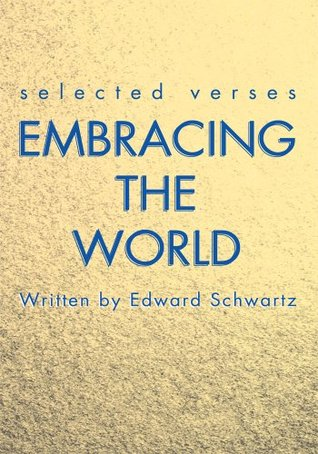 Embracing the World Edward Schwartz